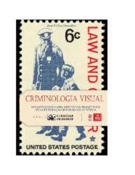 Criminologia Visual_Selos postais como artefatos imagéticos de aculturação ideológico jurídica