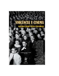 Violência e Cinema_ Diálogos entre ficção e realidade